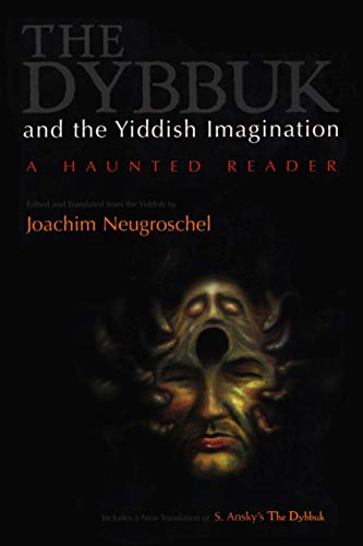 9780815628729: Dybbuk and the Yiddish Imagination: A Haunted Reader (Judaic Traditions in Literature, Music, and Art)