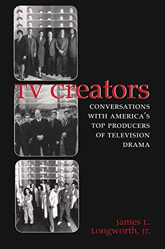 9780815628743: TV Creators: Conversations with America's Top Producers of Television Drama (Television and Popular Culture)
