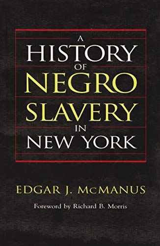 9780815628941: A History of Negro Slavery in New York