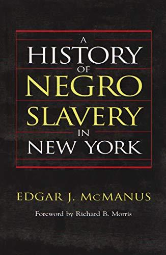 9780815628941: A History of Negro Slavery in NY
