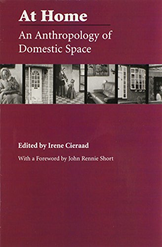 At Home An Anthropology of Domestic Space Space, Place and Society: Irene Cieraad