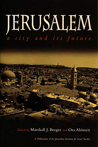 Jerusalem: A City and Its Future (Hardcover): Breger and Ora Ahimeir