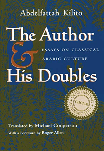 9780815629313: The Author and His Doubles: Essays on Classical Arabic Culture (Middle East Literature In Translation)