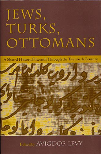 Jews, Turks, and Ottomans (Paperback): Avigdor Levy