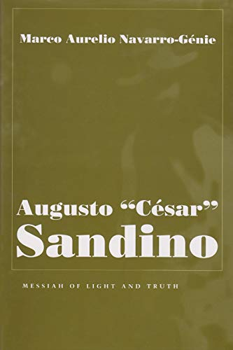 9780815629498: Augusto Cesar Sandino: Messiah of Light and Truth (Religion and Politics)