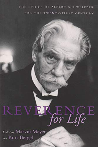 Reverence for Life: The Ethics of Albert Schweitzer for the Twenty-First Century (Hardcover): Kurt ...