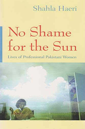 No Shame for the Sun: Lives of: Shahla Haeri