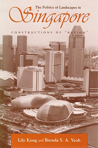Constructions of 'Nation': The Politics of Landscape in Singapore (Hardcover): Lily Kong