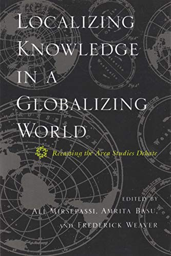 Localizing Knowledge in a Globalizing World: Recasting the Area Studies Debate (Hardcover): Ali ...