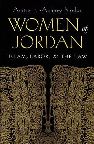 9780815629641: Women of the Jordan: Islam, Labor, and the Law (Gender, Culture, and Politics in the Middle East)