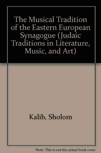 The Musical Tradition of the Eastern European Synagogue, Vol. 1: Introduction- History and ...