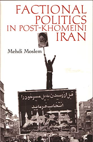 9780815629788: Factional Politics in Post-Khomeini Iran (Modern Intellectual and Political History of the Middle East)