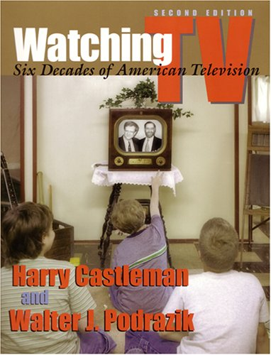 9780815629887: Watching TV: Six Decades of American Television, 2nd Edition (The Television Series)