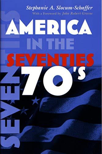 9780815629986: America in the Seventies (America in the Twentieth Century)