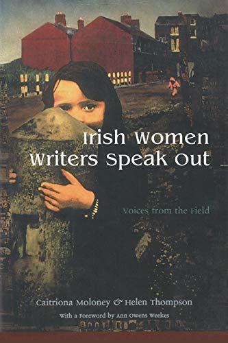9780815630258: Irish Women Writers Speak Out: Voices from the Field (Irish Studies)