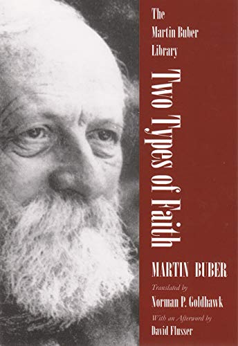 9780815630340: Two Types of Faith: A Study of Interpenetration of Judaism and Christianity (The Martin Buber Library)