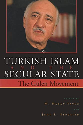 9780815630401: Turkish Islam and the Secular State: The Global Impact of Fethullah Gülen's Nur Movement (Contemporary Issues in the Middle East)