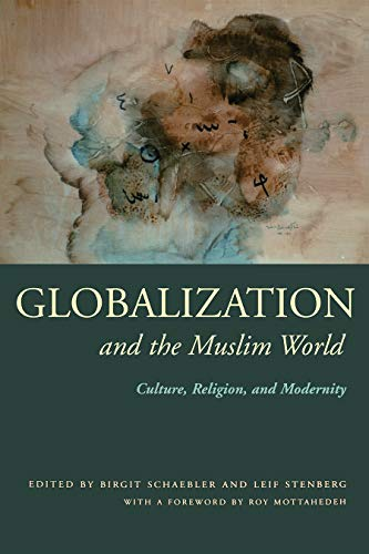 9780815630494: Globalization and the Muslim World: Culture, Religion, and Modernity (Modern Intellectual and Political History of the Middle East)