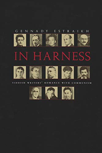 In Harness: Yiddish Writers' Romance with Communism ***SIGNED BY AUTHOR!!!***