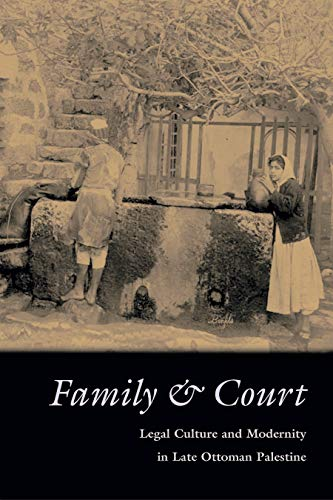 Family & Court: Legal Culture and Modernity in Late Ottoman Palestine (Hardcover): Iris Agmon