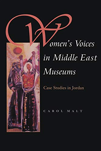 9780815630784: Women's Voices in Middle East Museums: Case Studies in Jordan (Gender, Culture, and Politics in the Middle East)