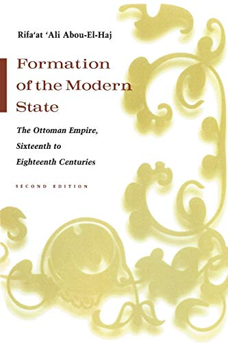 9780815630852: Formation of the Modern State: The Ottoman Empire Sixteenth to Eighteenth Centuries, Second Edition (Middle East Studies Beyond Dominant Paradigms)