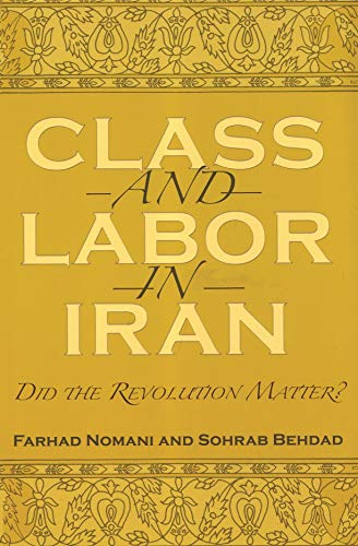 9780815630944: Class and Labor in Iran: Did the Revolution Matter? (Modern Intellectual and Political History of the Middle East)