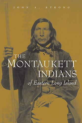 9780815630951: The Montaukett Indians of Eastern Long Island (The Iroquois and Their Neighbors)