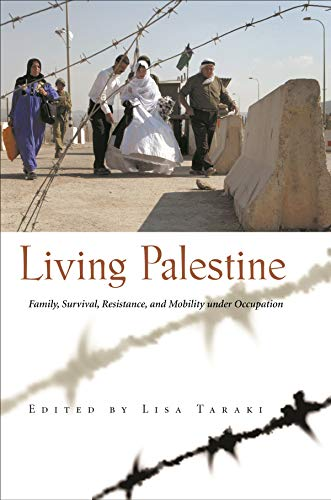Living Palestine: Family Survival, Resistance, and Mobility Under Occupation (Hardcover): Lisa ...