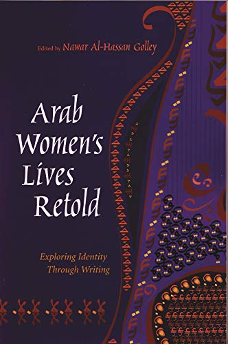9780815631224: Arab Women's Lives Retold: Exploring Identity Through Writing (Gender, Culture, and Politics in the Middle East)