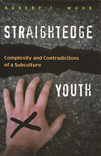 9780815631279: Straightedge Youth: Complexity and Contradictions of a Subculture