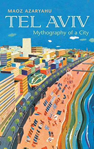 9780815631293: Tel Aviv: Mythography of a City (Space, Place and Society)