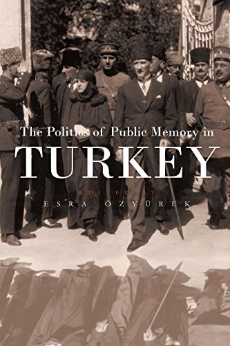 9780815631316: Politics of Public Memory in Turkey (Modern Intellectual and Political History of the Middle East)