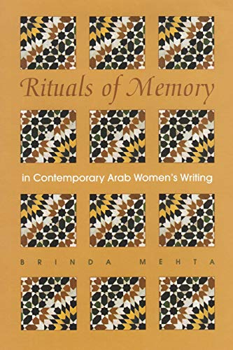 Rituals of Memory in Contemporary Arab Womens Writing (Gender, Culture, and Politics in the Middle ...
