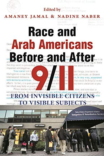 9780815631521: Race and Arab Americans Before and After 9/11: From Invisible Citizens to Visible Subjects (Arab American Writing)