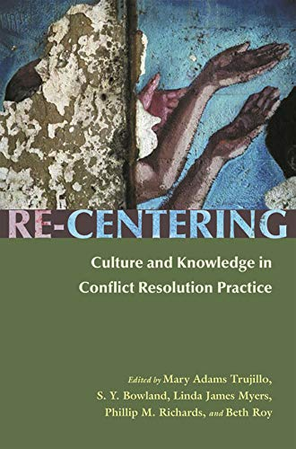 9780815631873: Re-Centering: Culture and Knowledge in Conflict Resolution Practice (Syracuse Studies on Peace and Conflict Resolution)