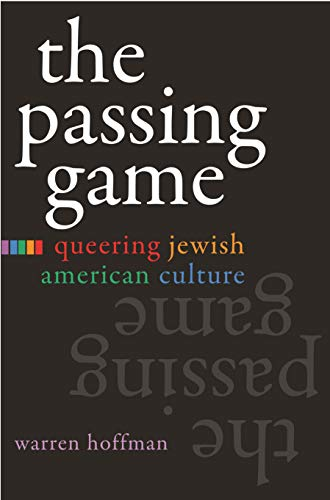 9780815632023: The Passing Game: Queering Jewish American Culture