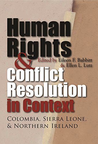 Human Rights & Conflict Resolution in Context: Colombia, Sierra Leone, & Northern Ireland (...