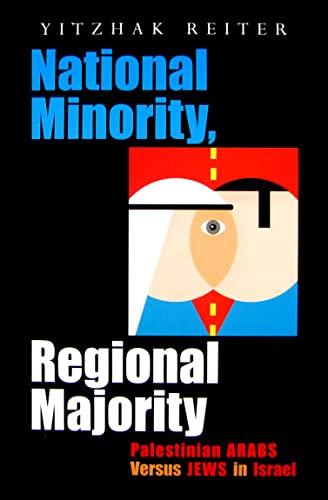 9780815632306: National Minority, Regional Majority: Palestinian Arabs Versus Jews in Israel (Syracuse Studies on Peace and Conflict Resolution)