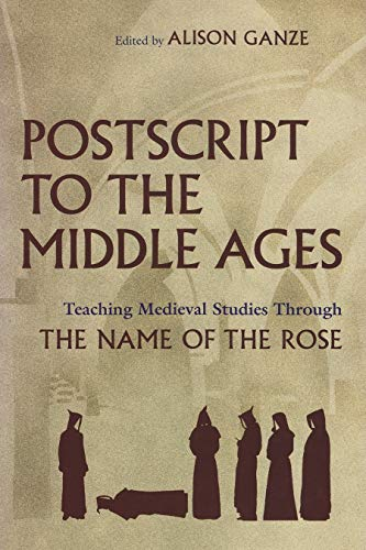 9780815632344: PostScript to the Middle Ages: Teaching Medieval Studies Through Umberto Eco's the Name of the Rose