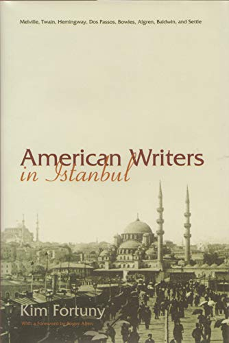 American Writers in Istanbul (Hardcover): Kim Fortuny