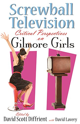 9780815632399: Screwball Television: Critical Perspectives on Gilmore Girls (Television and Popular Culture)
