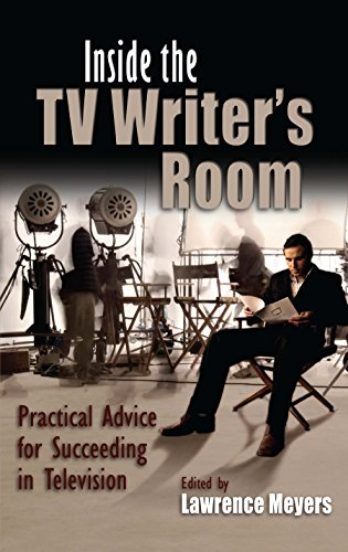 9780815632412: Inside the TV Writer's Room: Practical Advice For Succeeding in Television (Television and Popular Culture)