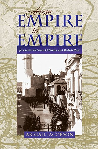 9780815632559: From Empire to Empire: Jerusalem Between Ottoman and British Rule (Space, Place and Society)