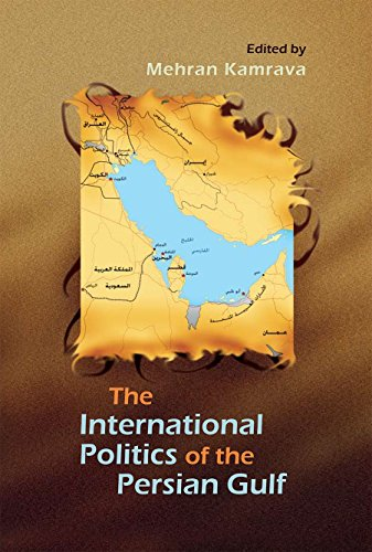 9780815632801: The International Politics of the Persian Gulf (Modern Intellectual and Political History of the Middle East)