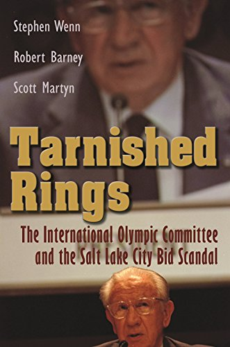 Tarnished Rings: The International Olympic Committee and: Wenn, Stephen; Barney,