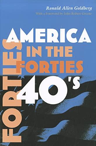 America in the Forties (Hardcover): Ronald Allen Goldberg