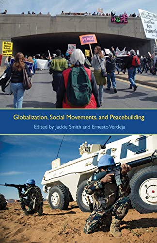 Globalization, Social Movements, and Peacebuilding (Hardcover): Jackie Smith