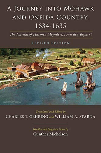 9780815633228: A Journey Into Mohawk and Oneida Country 1634-1635: The Journal of Harmen Meyndertsz Van Den Bogaert Revised Edition (Iroquois and Their Neighbors)