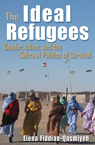 9780815633266: The Ideal Refugees: Gender, Islam, and the Sahrawi Politics of Survival (Gender, Culture, and Politics in the Middle East)
